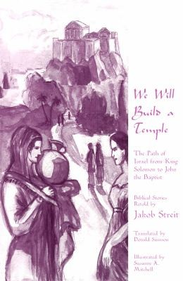 Image 0 of We Will Build a Temple: The Path of Israel from King Solomon to John the Baptist