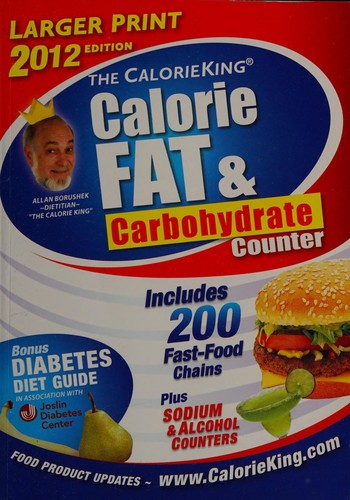 The CalorieKing Calorie, Fat, & Carbohydrate Counter 2012 Larger Print Edition (