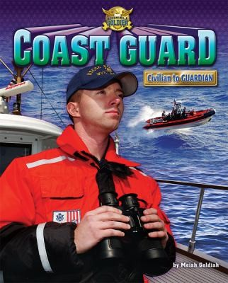 Image 0 of Coast Guard: Civilian to Guardian (Becoming a Soldier)