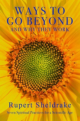 Ways to Go Beyond and Why They Work: Seven Spiritual Practices for a Scientific