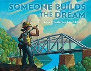 Someone builds the dream / by Wheeler, Lisa,