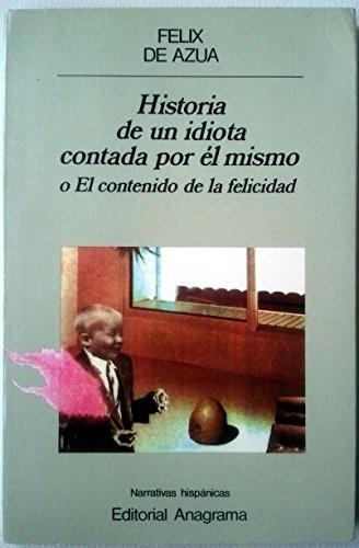 Libro de segunda mano: Historia de un idiota contada por él mismo o El contenido de la felicidad