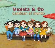 Violeta & co cambian el mundo / Raquel Díaz Reguera