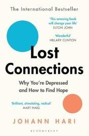 Lost Connections - Why You're Depressed