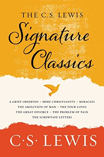 C. S. Lewis Signature Classics: An Anthology of 8 C. S. Lewis Titles by Lewis, C. S.