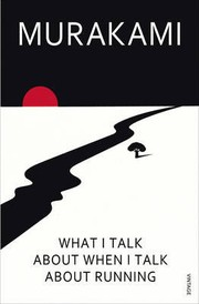 Book cover for What I Talk About When I Talk About Running  by Haruki Murakami