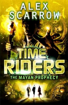 Time Riders The Mayan Prophecy