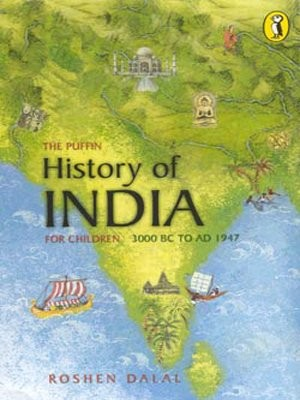 The Puffin History of India for Children, 3000 BC - AD 1947