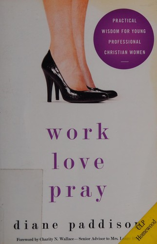 Work, Love, Pray by Paddison, Diane