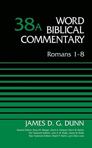 Romans 1-8, Volume 38A (Word Biblical Commentary) by Dunn, James D. G.