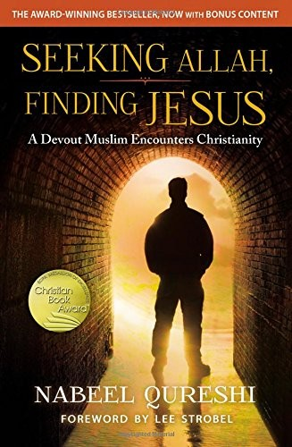 Seeking Allah, Finding Jesus by Qureshi, Nabeel