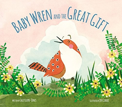 Baby Wren and the Great Gift by Lloyd-Jones, Sally