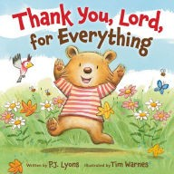 Thank You, Lord, For Everything by Lyons, P. J.