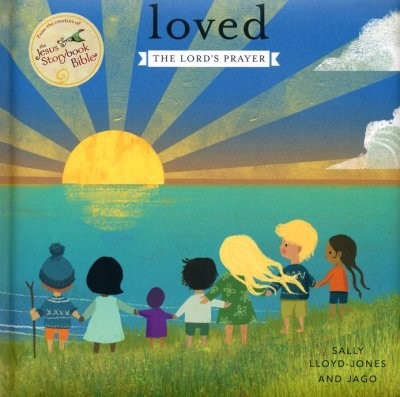 Loved: The Lord's Prayer by Lloyd-Jones, Sally