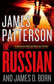 THE RUSSIAN by James Patterson and James O. Born