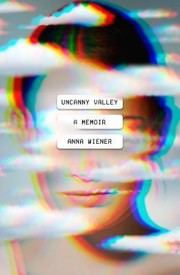Book cover for Uncanny Valley by Anna Wiener