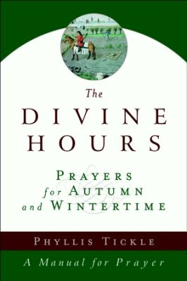 Divine Hours: Prayers for Autumn and Wintertime by Tickle, Phyllis