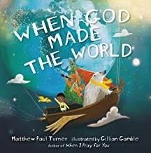 When God Made the World by Turner, Matthew