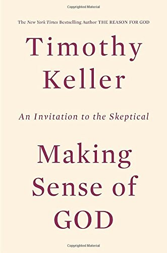 Making Sense of God: An Invitation to the Skeptical by Keller, Timothy