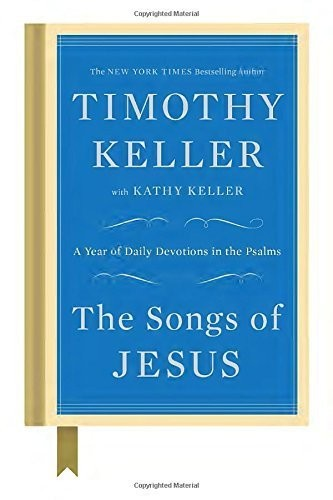 Songs of Jesus by Keller, Timothy & Kathy