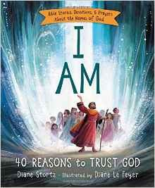 I Am: 40 Reasons to Trust God by Stortz, Diane