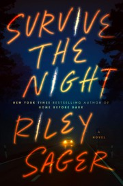 Survive the night, Sager, Riley, author