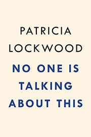 Book cover for No One Is Talking About This by Patricia Lockwood