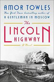 THE LINCOLN HIGHWAY by Amor Towles