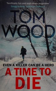A Time to Die (Victor), Wood, Tom, New