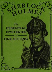 Sherlock Holmes - The essential mysteries in one sitting