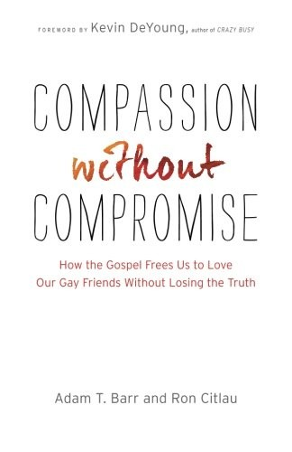 Compassion without Compromise by Barr, Adam & Citlau, Ron