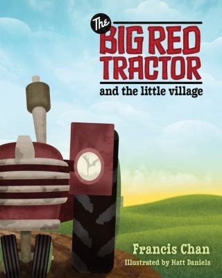 Big Red Tractor and the Little Village by Chan, Francis