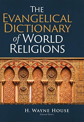 Evangelical Dictionary of World Religions by House, H. Wayne