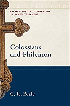 Colossians and Philemon (Baker Exegetical Commentary on the New Testament) by Beale, G. K.