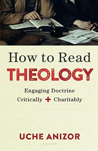 How to Read Theology by Anizor, Uche