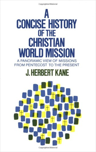 Concise History of the Christian World Mission by Kane, J. herbert