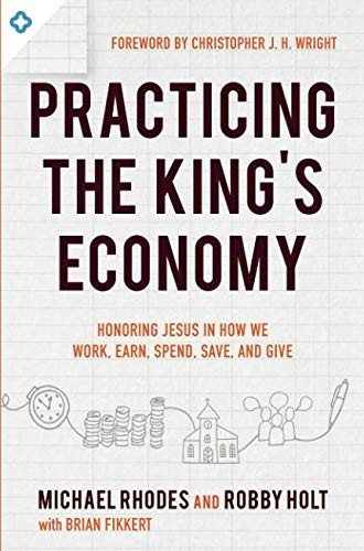 Practicing the King's Economy by Rhodes, M. and Holt, R.