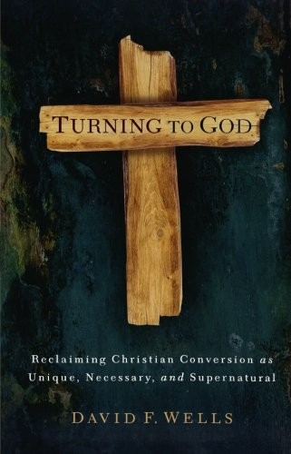 Turning to God by Wells, David