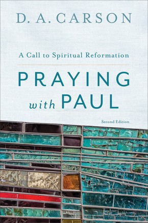 Praying with Paul by Carson, D.A.
