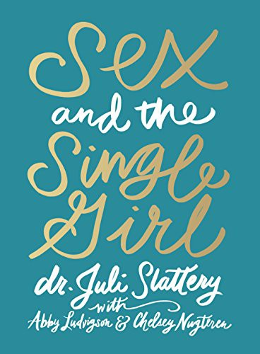 Sex and the Single Girl by Slattery, Juli