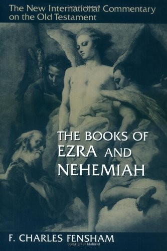 Books of Ezra and Nehemiah (NICOT) by Fensham, F. Charles