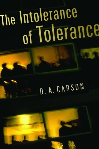 Intolerance of Tolerance by Carson, D.A.