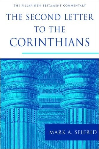 Second Letter to the Corinthians (Pillar NTC) by Seifrid, Mark A.