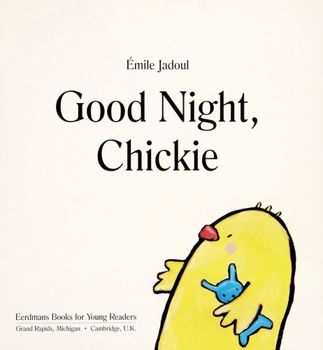 Good Night, Chickie by Jadoul, Emile