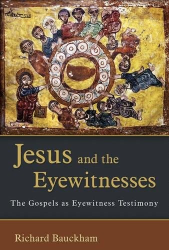 Jesus and the Eyewitnesses by Bauckham, Richard