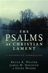 Psalms as Christian Lament by Waltke, Houston, Moore