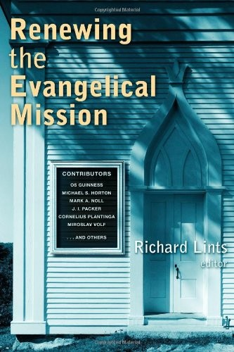 Renewing the Evangelical Mission by Lints, Richard