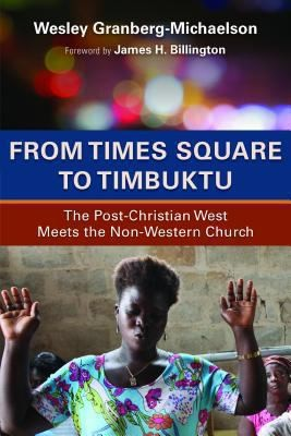 From Times Square to Timbuktu by Granberg-Michaelson, Wesley