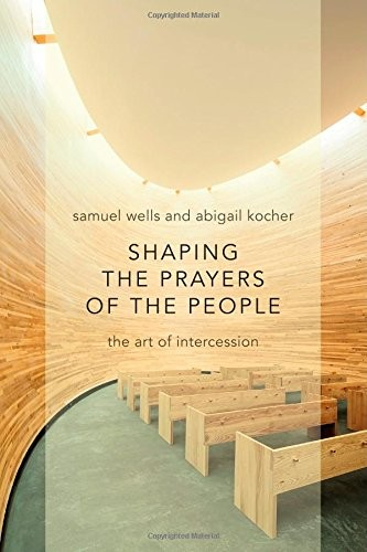 Shaping the Prayers of the People by Wells, S. & Kocher, A.