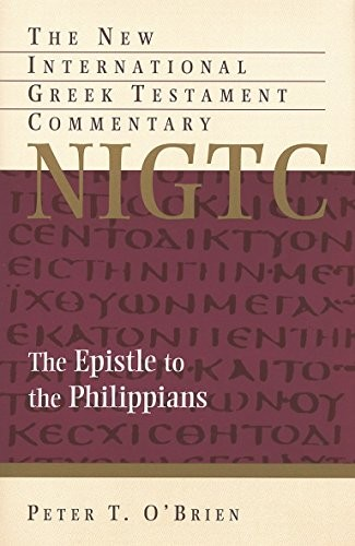 Epistle to the Philippians (NIGTC) by O'Brien, Peter T.